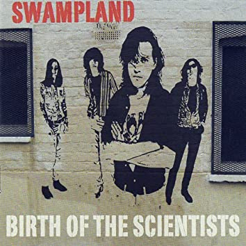 Swampland - Birth Of The Scientists