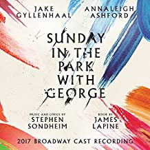 Sunday in the Park with George: 2017 Broadway Cast Recording