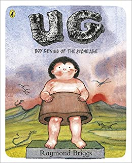 UG: Boy Genius of the Stone Age and His Search for Soft Trousers by [Raymond Briggs]