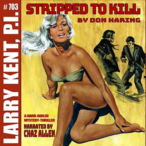 Larry Kent 703: Stripped to Kill Titelbild