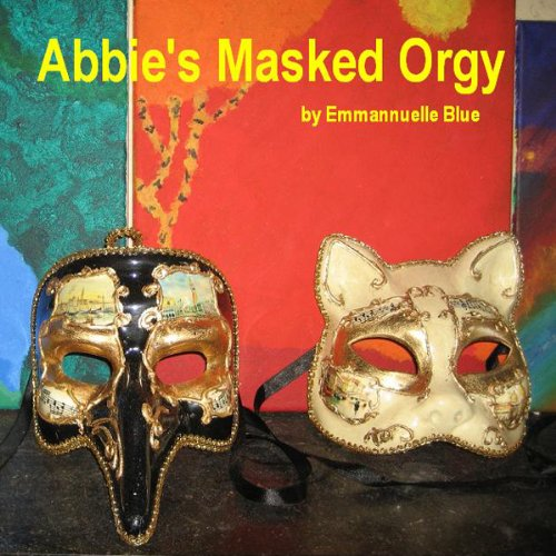 Abbie's Masked Orgy audiobook cover art