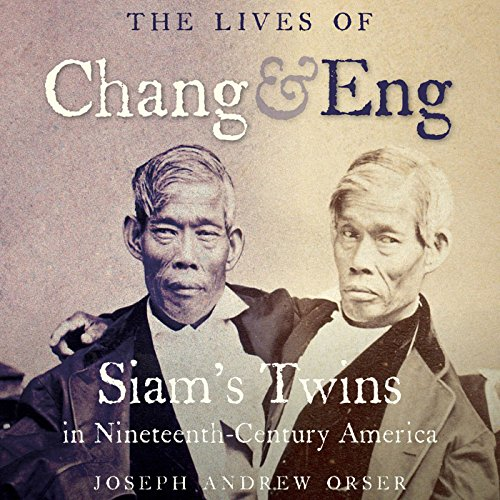 The Lives of Chang and Eng audiobook cover art