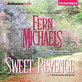 Sweet Revenge     Revenge of the Sisterhood #5              Written by:                                                                                                                                 Fern Michaels                               Narrated by:                                                                                                                                 Laural Merlington                      Length: 6 hrs and 54 mins     Not rated yet     Overall 0.0