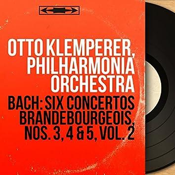 Bach: Six concertos brandebourgeois, Nos. 3, 4 & 5, vol. 2 (Stereo Version)