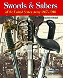 Swords & Sabers of the United States Army 1867-1918: The New Regulation Models