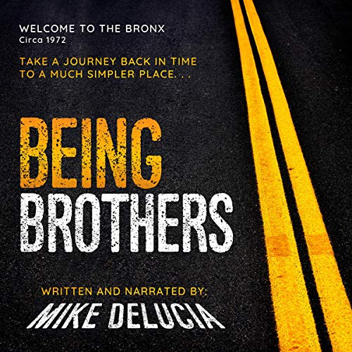 Being Brothers Audiobook By Mike DeLucia cover art