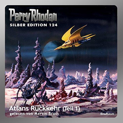 Atlans Rückkehr - Teil 1 (Perry Rhodan Silber Edition 124) Titelbild