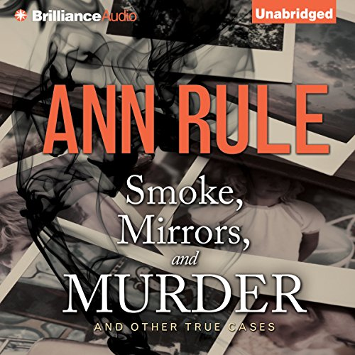Smoke, Mirrors, and Murder - and Other True Cases audiobook cover art