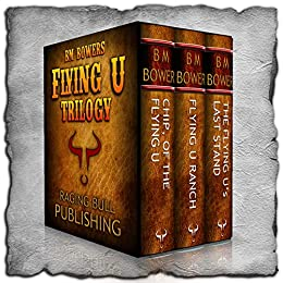 The Flying U Trilogy by [B M Bower, Raging Bull Publishing]
