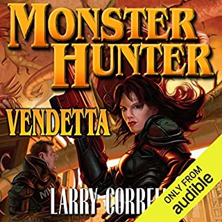 Monster Hunter Vendetta                   By:                                                                                                                                 Larry Correia                               Narrated by:                                                                                                                                 Oliver Wyman                      Length: 21 hrs and 11 mins     11,640 ratings     Overall 4.6
