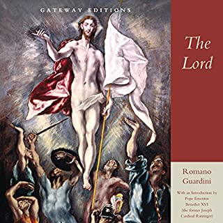 The Lord                   By:                                                                                                                                 Romano Guardini                               Narrated by:                                                                                                                                 Gordon Greenhill                      Length: 26 hrs and 7 mins     182 ratings     Overall 4.8