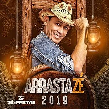 Arrasta Zé 2019