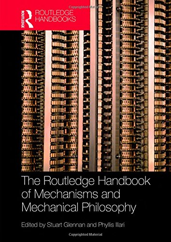 The Routledge Handbook of Mechanisms and Mechanical Philosophy (Routledge Handbooks in Philosophy)
