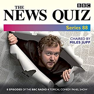 The News Quiz: Series 88     Eight episodes of the topical BBC Radio 4 panel game              By:                                                                                                                                 BBC Radio Comedy                               Narrated by:                                                                                                                                 full cast,                                                                                        Jeremy Hardy,                                                                                        Miles Jupp                      Length: 3 hrs and 42 mins     31 ratings     Overall 4.9
