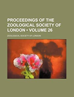 Proceedings of the Zoological Society of London (Volume 26)