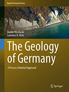 The Geology of Germany: A Process-Oriented Approach (Regional Geology Reviews) (English Edition)