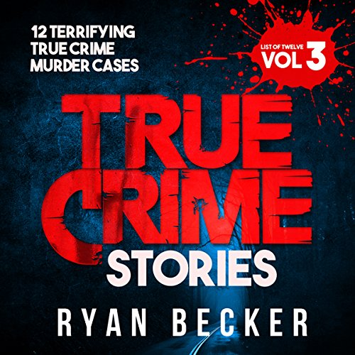 True Crime Stories: Volume 3 audiobook cover art