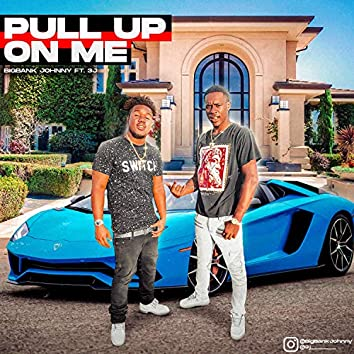 PULL UP ON ME (feat. 3j)