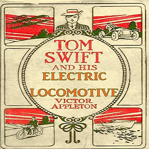 Tom Swift and His Electric Locomotive audiobook cover art