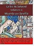 Muerte en Sevilla: La Luz de Sefarad. Volumen II.