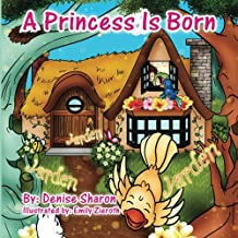 A Princess is Born: Children's book, A Princess is Born, the wonder of a new born baby