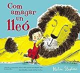 Com amagar un lleó (Contes infantils)
