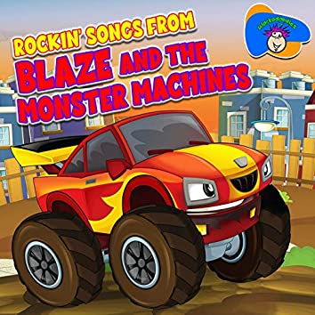 Rockin' Songs From Blaze and the Monster Machines