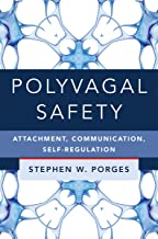 Polyvagal Safety: Attachment, Communication, Self-Regulation (IPNB) PDF