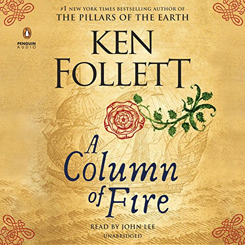 A Column of Fire                   Written by:                                                                                                                                 Ken Follett                               Narrated by:                                                                                                                                 John Lee                      Length: 30 hrs and 19 mins     296 ratings     Overall 4.6