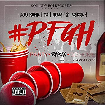 Party, F*ck, Go Home (feat. TJ, Ikey & 2 Inside 1)