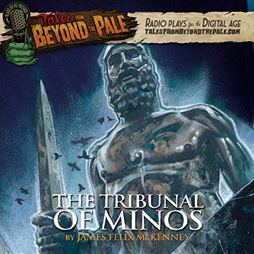 Tales from Beyond the Pale: The Tribunal of Minos audiobook cover art
