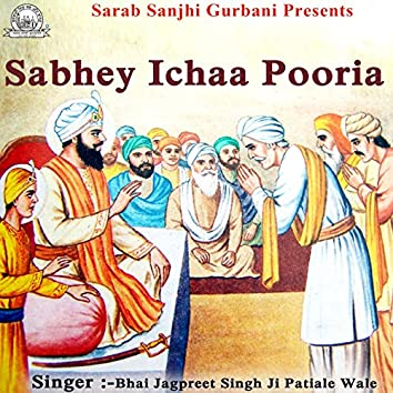 Sabhey Ichaa Pooria