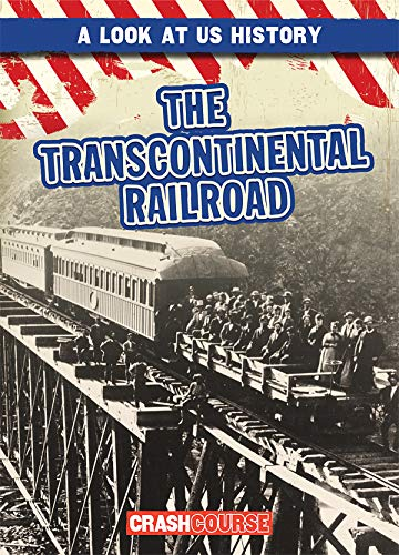 The Transcontinental Railroad (A Look at U.S. History) download ebooks PDF Books