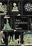 Arts populaires en Suisse / Helvètes /...