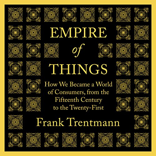 Empire of Things audiobook cover art
