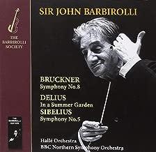 Bruckner; Symphony No. 8; Sibelius: Symphony No.5; Delius: In a Summer Garden