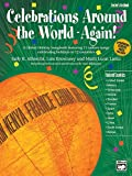 Celebrations Around the World -- Again!: A Global Holiday Songbook featuring 15 unison songs celebrating holidays in 12 countries, Book & CD