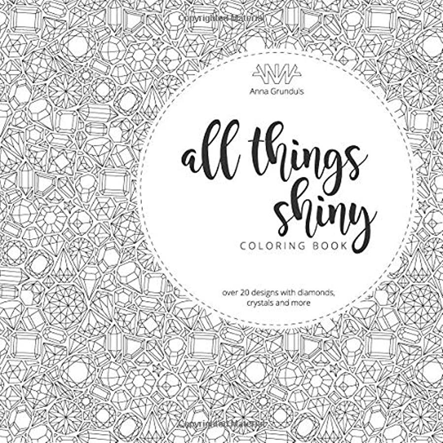 エンコミウム国勢調査脚本家All Things Shiny: Small Adult Coloring Book with Diamonds, Crystals and Gems Patterns to Color In