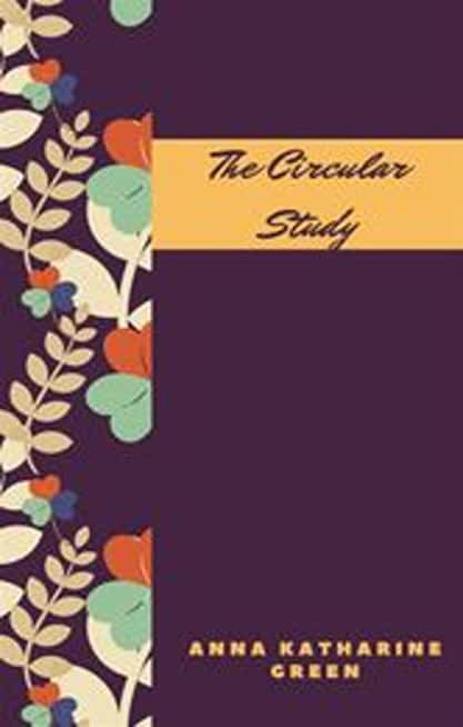 The Circular Study (Annotated & Illustrated) (English Edition)