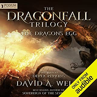 The Dragon's Egg     Dragonfall, Book 1              By:                                                                                                                                 David A. Wells                               Narrated by:                                                                                                                                 Derek Perkins                      Length: 11 hrs and 48 mins     187 ratings     Overall 4.4
