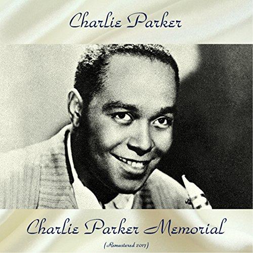 Charlie Parker Memorial (feat. Miles Davis / Max Roach / Bud Powell / John Lewis) [Remastered 2017]