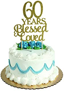 60 Years Blessed & Loved Cake Topper for 60th Birthday, Wedding Anniversary Party Decorations Gold Glitter
