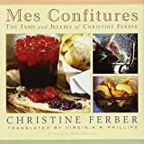 Mes Confitures - The Jams and Jellies of Christine Ferber by Christine Ferber(2002-09-30) - Michigan State University Press - 01/01/2002