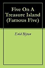 Five On A Treasure Island (Famous Five Book 1) Kindle Edition