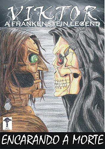 VIKTOR: Encarando a Morte (A Frankenstein Legend Livro 5) (Portuguese Edition)