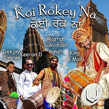 Koi Rokey Na (feat. Keeran D., Master Sukvinder Singh, Deejay Simran)