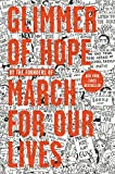 Glimmer of Hope: How Tragedy Sparked a Movement - The March for Our Lives Founders