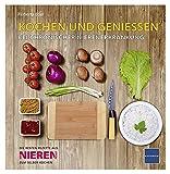 KOCHEN UND GENIESSEN: BEI CHRONISCHER NIERENERKRANKUNG - Huberta Eder