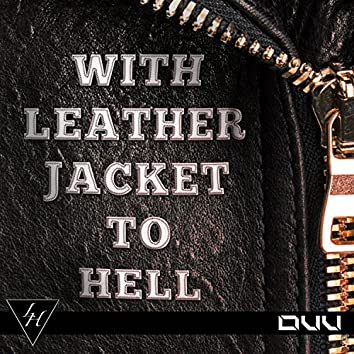 With Leatherjacket to Hell (feat. Lucas Hegner)