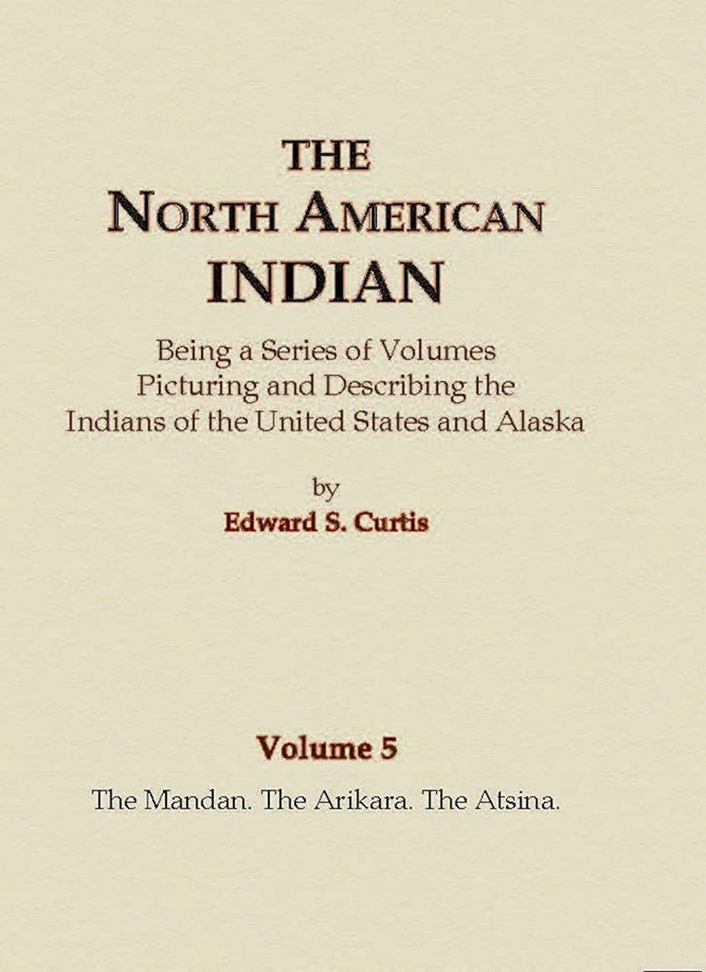 すべき強調無視できるThe Mandan, The Arikara, The Atsina (The North American Indian Book 5) (English Edition)
